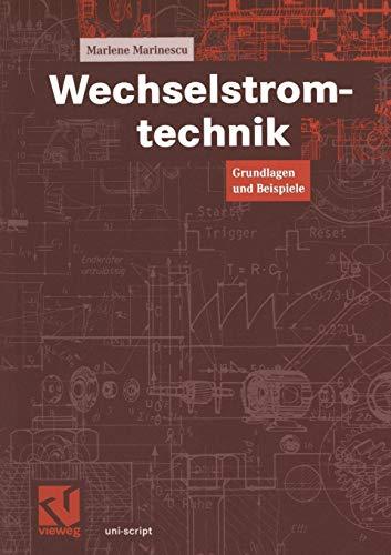 Wechselstromtechnik: Grundlagen Und Beispiele (Uni-Script) (German Edition)