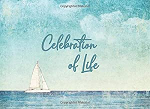 Celebration of Life: A Life Remembered : Guest Book For Funeral & Memorial Services