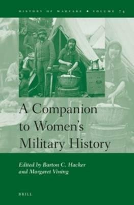 [(A Companion to Women's Military History)] [Volume editor Barton C. Hacker ] published on (September, 2012)