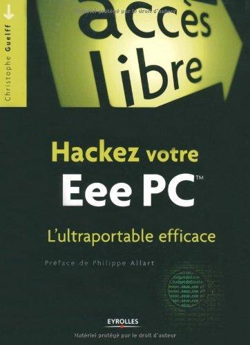 Hackez votre EeePC L'ultraportable efficace (Poche accès libre) (French Edition)