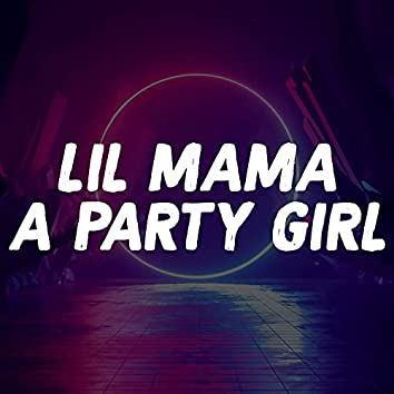 Lil Mama a Party Girl