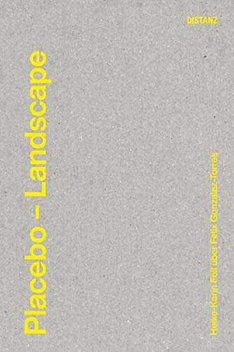 Placebo - A Landscape: Heike-Karin Föll über Felix Gonzalez-Torres