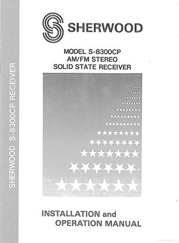 Sherwood S-8300CP Receiver Owners Instruction Manual Reprint [Plastic Comb] [Jan 01, 1900]