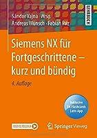 Siemens NX fuer Fortgeschrittene ‒ kurz und buendig