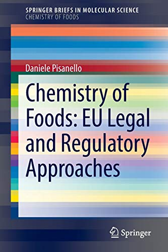 Chemistry of Foods: EU Legal and Regulatory Approaches (SpringerBriefs in Molecular Science)