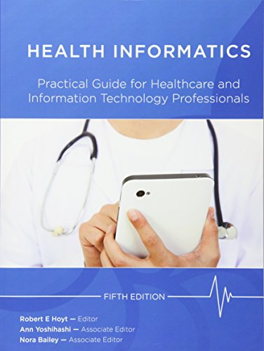 Health Informatics: Practical Guide For Healthcare And Information Technology Professionals (Fifth E