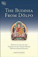 The Buddha From Dolpo: A Study Of The Life And Thought Of The Tibetan Master Dolpopa Sherab Gyaltsen (Tsadra)