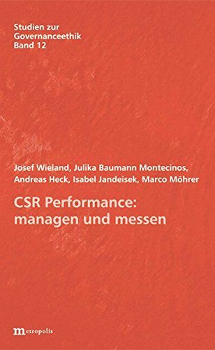 CSR Performance: managen und messen (Studien zur Governanceethik)