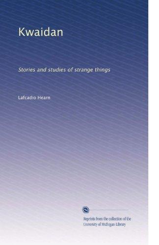 Kwaidan: Stories and studies of strange thingsの詳細を見る