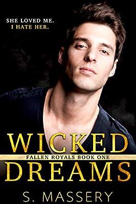 Wicked Dreams: A Dark High School Bully Romance (Fallen Royals Book 1) by