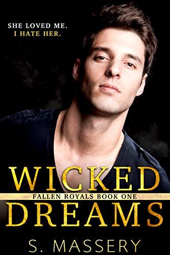 Wicked Dreams: A Dark High School Bully Romance (Fallen Royals Book 1)