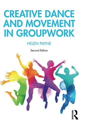 Compare Textbook Prices for Creative Dance and Movement in Groupwork Creative Activities in Groupwork 2 Edition ISBN 9781138605374 by Payne, Helen