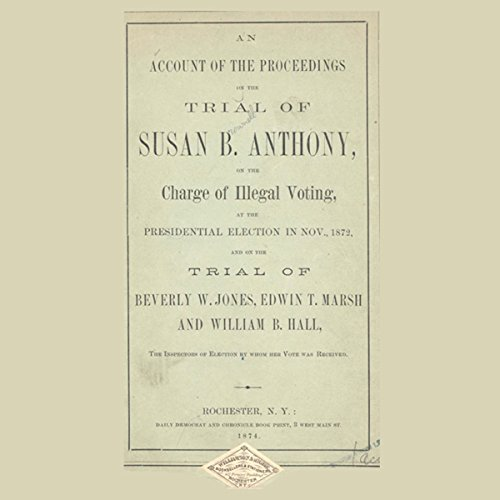 Account on the Proceedings of the Trial of Susan B. Anthony cover art