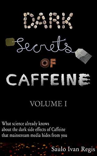 Dark Secrets of Caffeine: Volume I Louisiana