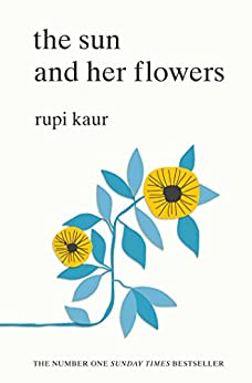 The Sun and Her Flowers by [Rupi Kaur]