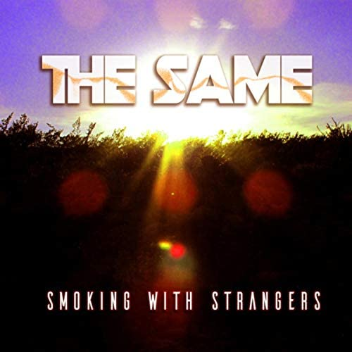 Smoking With Strangers