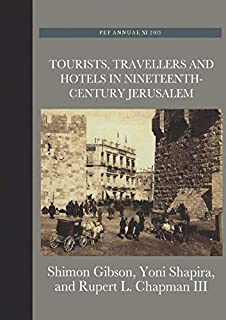 Tourists, Travellers and Hotels in 19th-Century Jerusalem: On Mark Twain and Charles Warren at the Mediterranean Hotel (The Palestine Exploration Fund Annual)