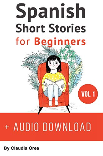 Spanish: Short Stories for Beginners + Audio Download: Improve your reading and listening skills in Spanish (1) (Spanish Edition)
