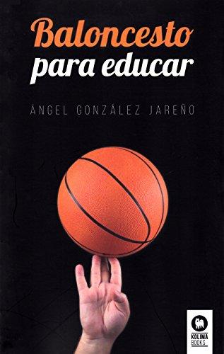 Baloncesto para educar (Lïderes que cambian el mundo)