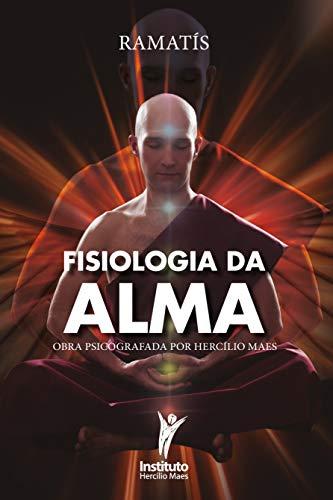 Fisiologia da Alma (Hercílio Maes - Ramatís [Em Português] Livro 2)