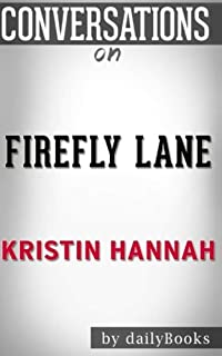 Conversations on Firefly Lane: A Novel By Kristin Hannah   Conversation Starters