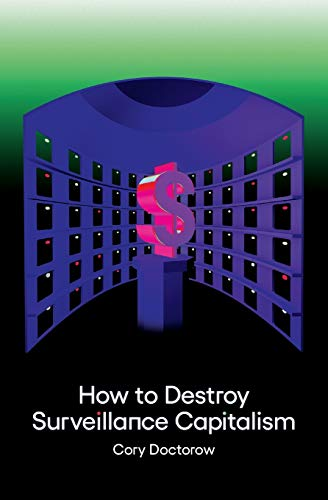 How to Destroy Surveillance Capitalism