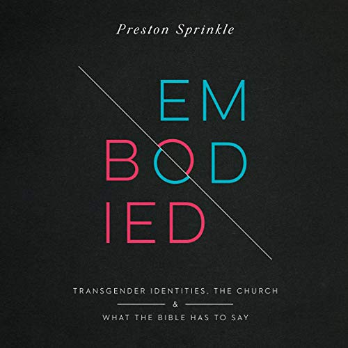 Embodied Audiobook By Preston Sprinkle cover art