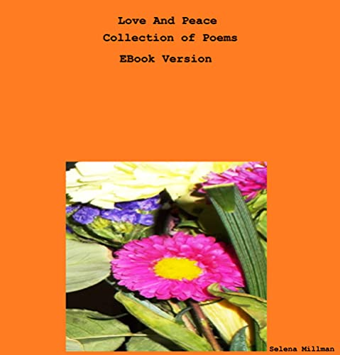Love And Peace Collection of Poems EBook Version (English Edition)