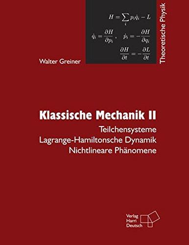 Klassische Mechanik II: Teilchensysteme - Lagrange-Hamiltonsche Dynamik - Nichtlineare Phänomene