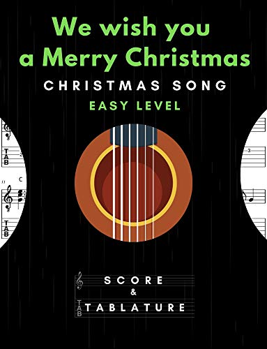 We wish you a Merry Christmas – Solo Guitar Easy Level – Christmas Song In Standard Notation and Tablature for Beginners: TABS and Scores with short TAB description and Chord Chart, Ukulele Strum