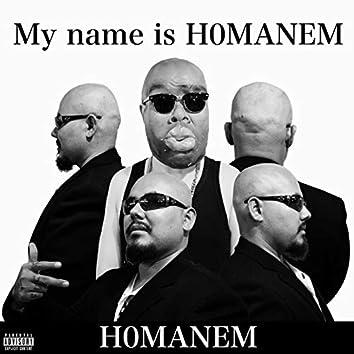 My name is H0MANEM