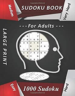 sudoku book For Adults: 1 000 Sudoku puzzles book for adults , 4 levels of difficulty Easy to very hard, brain games sudoku books, adult activity book Sudoku, sudoku large print (8.5 x 11 inch)