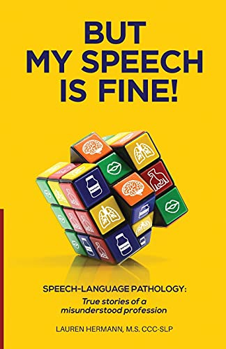 Compare Textbook Prices for But My Speech Is Fine!: Speech-Language Pathology: True Stories of a Misunderstood Profession  ISBN 9781737116301 by Hermann, Lauren