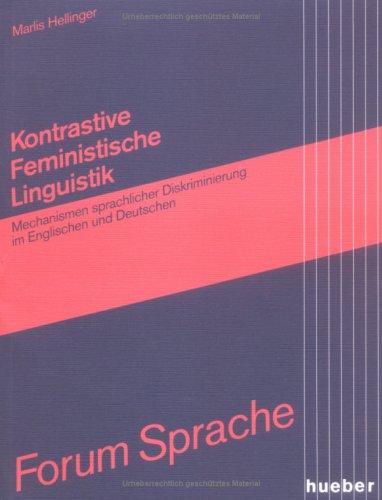 Kontrastive Feministische Linguistik: Mechanismen sprachlicher Diskriminierung im Englischen und Deutschen