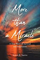 More than a Miracle: A True Story of Survival and Inspiration