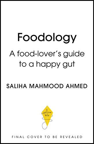 Foodology: A Gut Doctor's Guide to Gastronomic Happiness