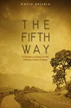 The Fifth Way: A Western Journey to the Hebrew Heart of Jesus