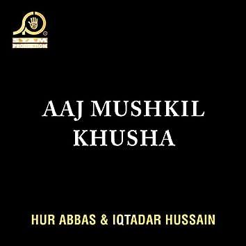 Aaj Mushkil Khusha - Single