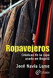 Ropavejeros: Crónicas de la ropa usada en Bogotá