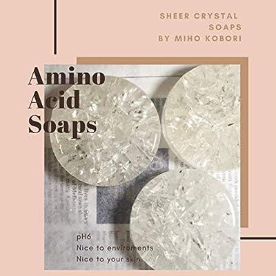 Amino Acid Soap Basic: Hand made sheer crystal soaps! (Amino acid soap sheer crystal Book 1)