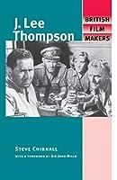 J. Lee Thompson (British Film Makers)