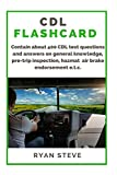 CDL Flashcard: Contain about 400 CDL test questions and answers on general knowledge, pre-trip inspection, air brake, HazMat e.t.c.