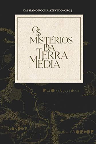 Os Mistérios da Terra-média: Comentários sobre O Senhor dos Anéis, de J. R. R. Tolkien, e L'Anello e la Croce, de Andrea Monda