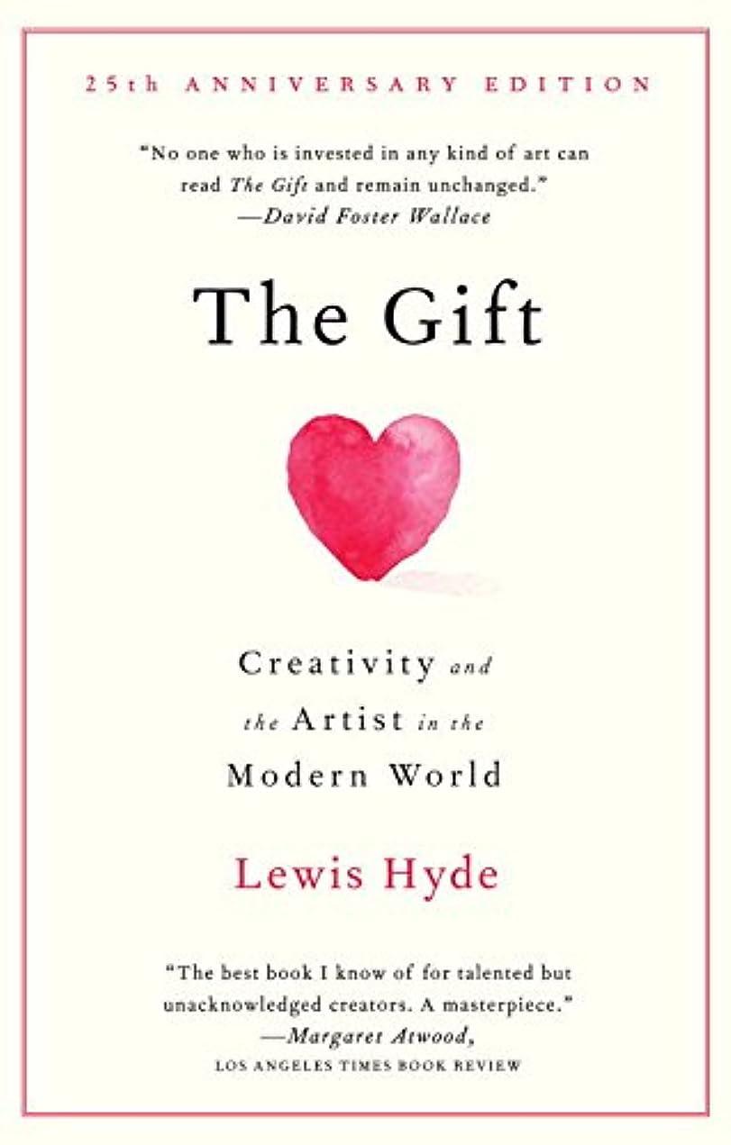 ハイキング納得させるスペクトラムThe Gift: Creativity and the Artist in the Modern World (English Edition)