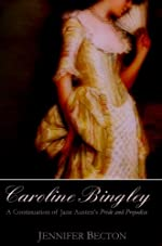 Caroline Bingley: A Continuation of Jane Austen's Pride and Prejudice