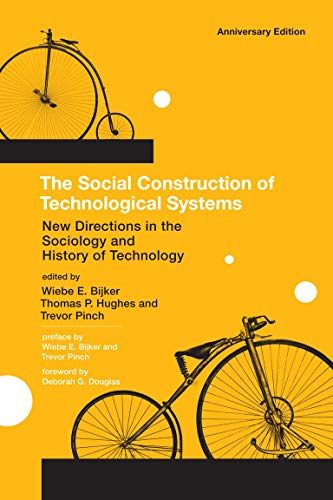 The Social Construction of Technological Systems, anniversary edition: New Directions in the Sociology and History of Technology (English Edition)