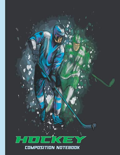 Hockey Composition Notebook: Hockey Composition Notebook College Ruled,Lined Paper Notebook for School, Students,Gift for Kids, Boys, Girls, Teens, and Hockey Coaches,and Hockey lovers
