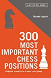 300 Most Important Chess Positions (batsford Chess)-Engqvist, Thomas