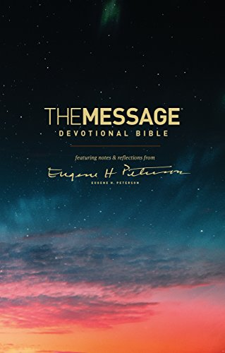 The Message Devotional Bible (Hardcover): Featuring Notes and Reflections from Eugene H. Peterson