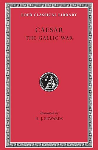 Caesar, J: Gallic War (Loeb Classical Library #72)
